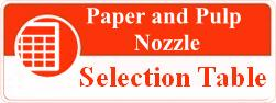 Paper and pulp nozzle selection table